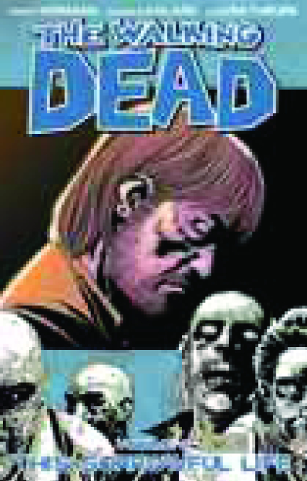 WALKING DEAD TP VOL 06 SORROWFUL LIFE (NEW PTG) (SEP088207)