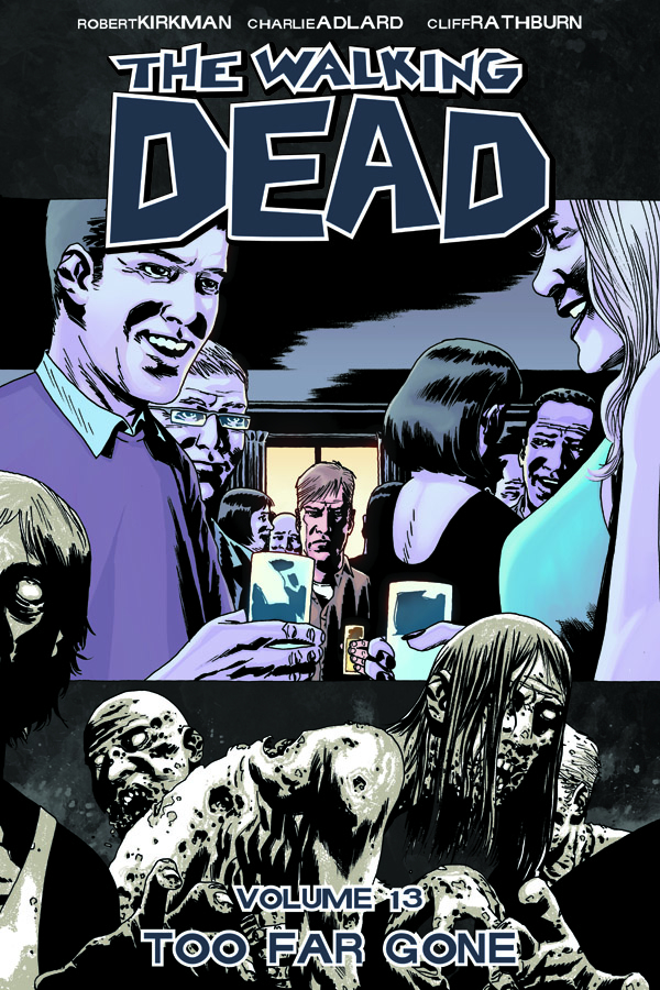 WALKING DEAD TP VOL 13 TOO FAR GONE (MR)