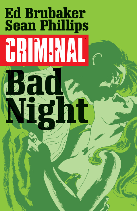 CRIMINAL TP VOL 04 BAD NIGHT (FEB150518) (MR)