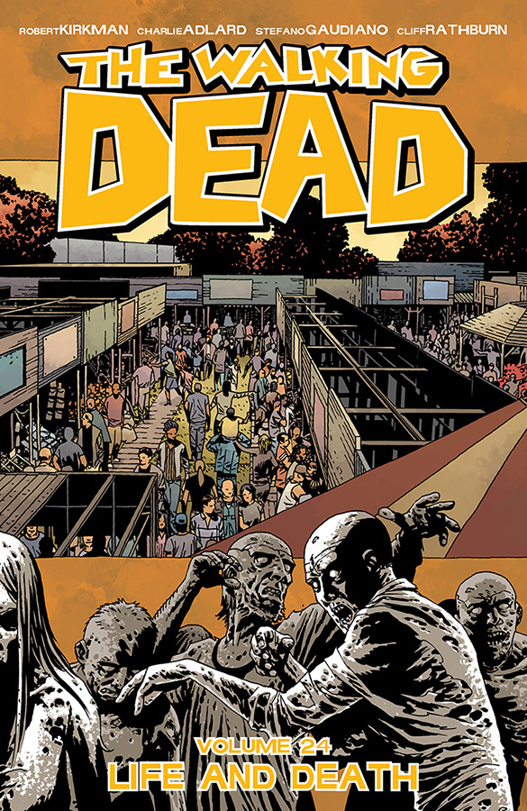 WALKING DEAD TP VOL 24 LIFE AND DEATH (JUN150590) (MR)