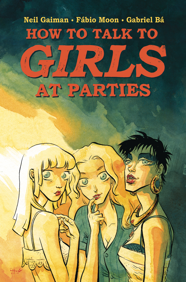 NEIL GAIMAN HOW TO TALK TO GIRLS AT PARTIES HC (FEB160019) (