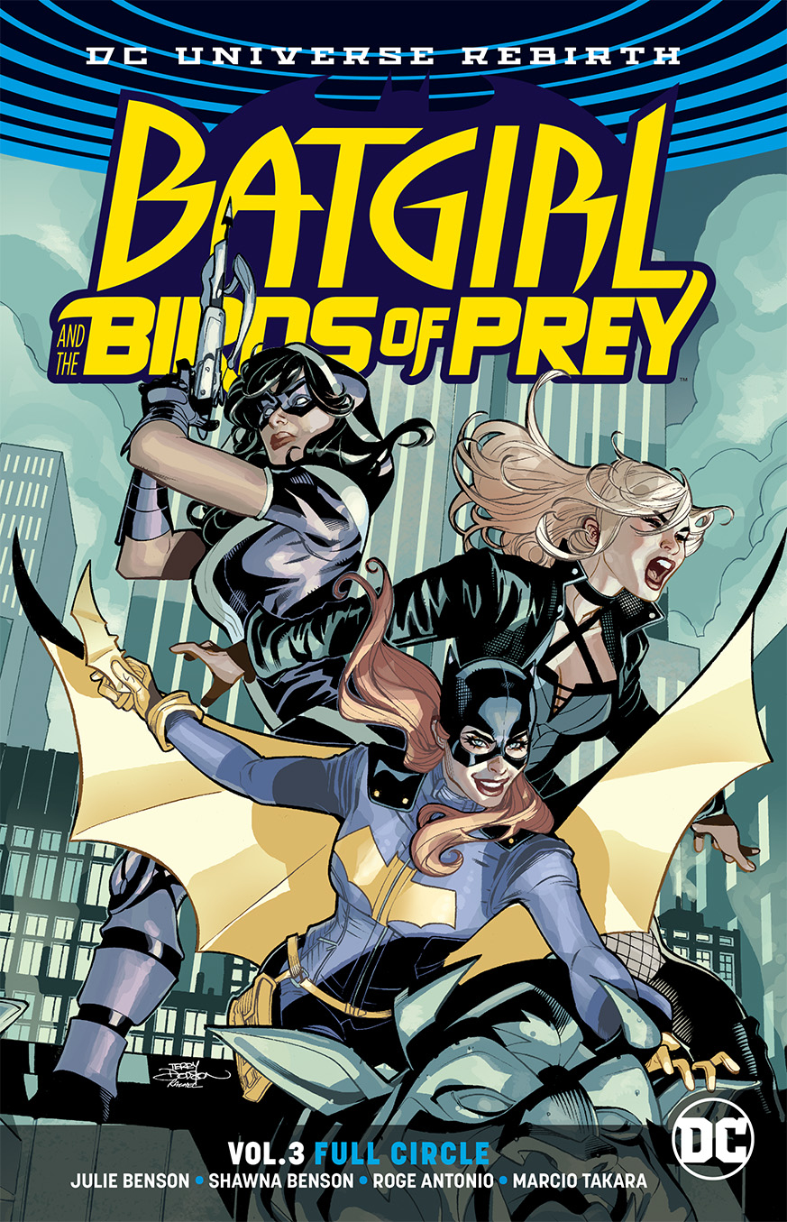 BATGIRL & THE BIRDS OF PREY TP VOL 03 FULL CIRCLE REBIRTH (A