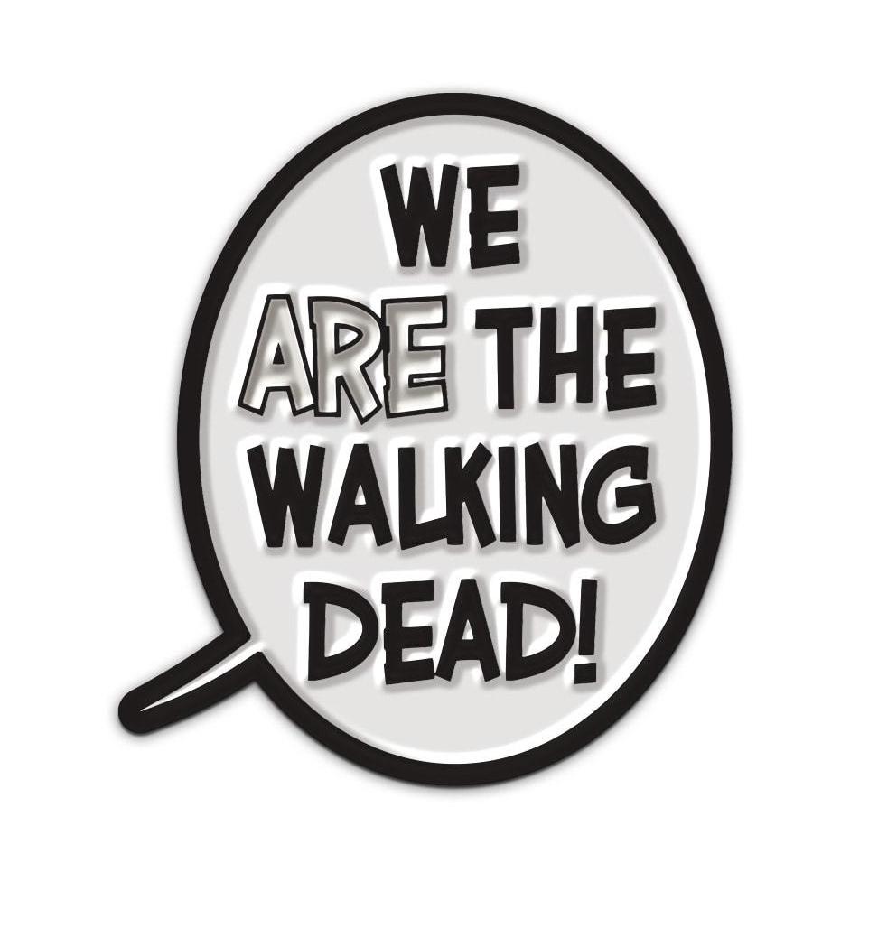 WALKING DEAD BALLOON WE ARE THE WALKING DEAD PIN