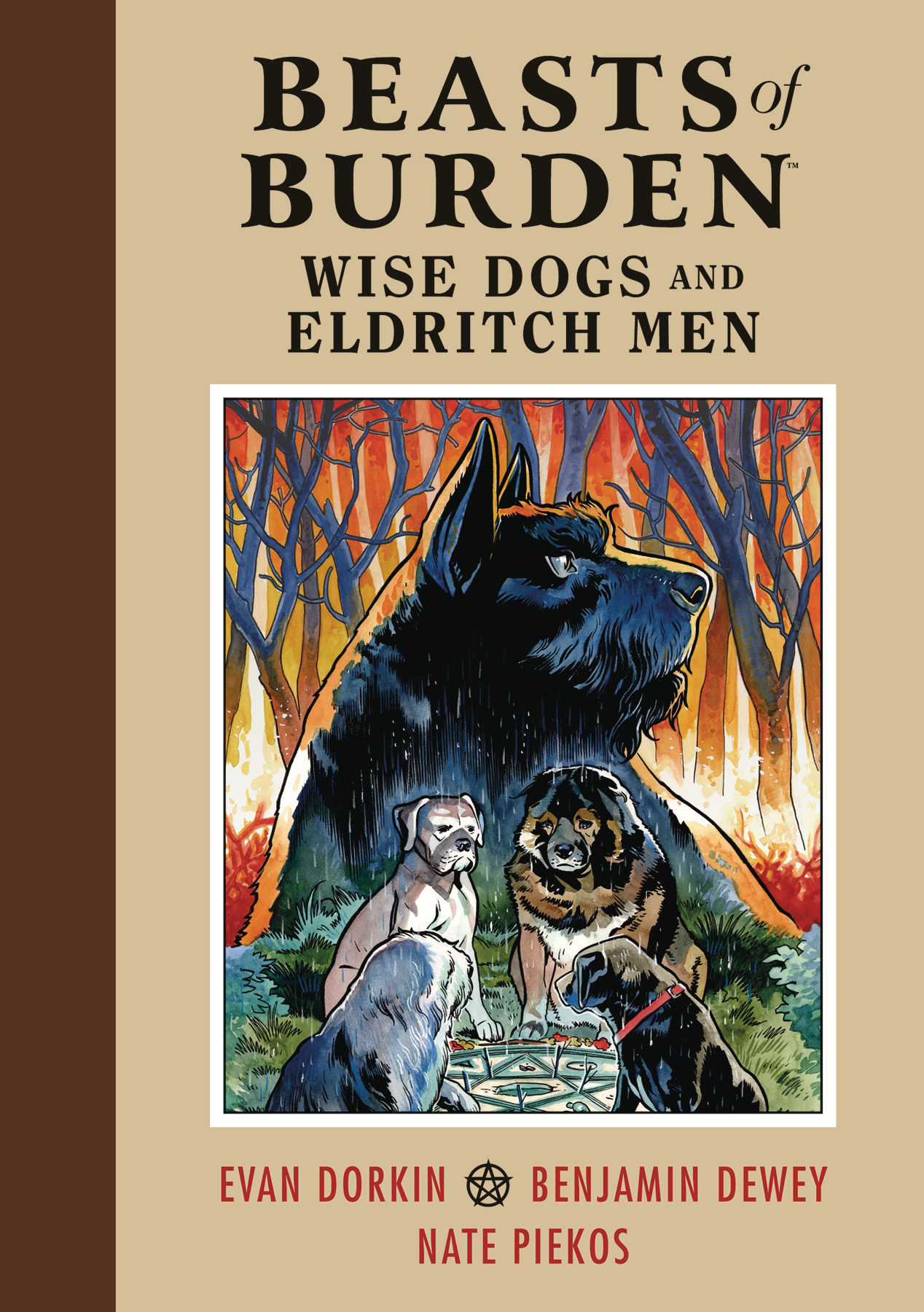 BEASTS OF BURDEN WISE DOGS & ELDRITCH MEN HC