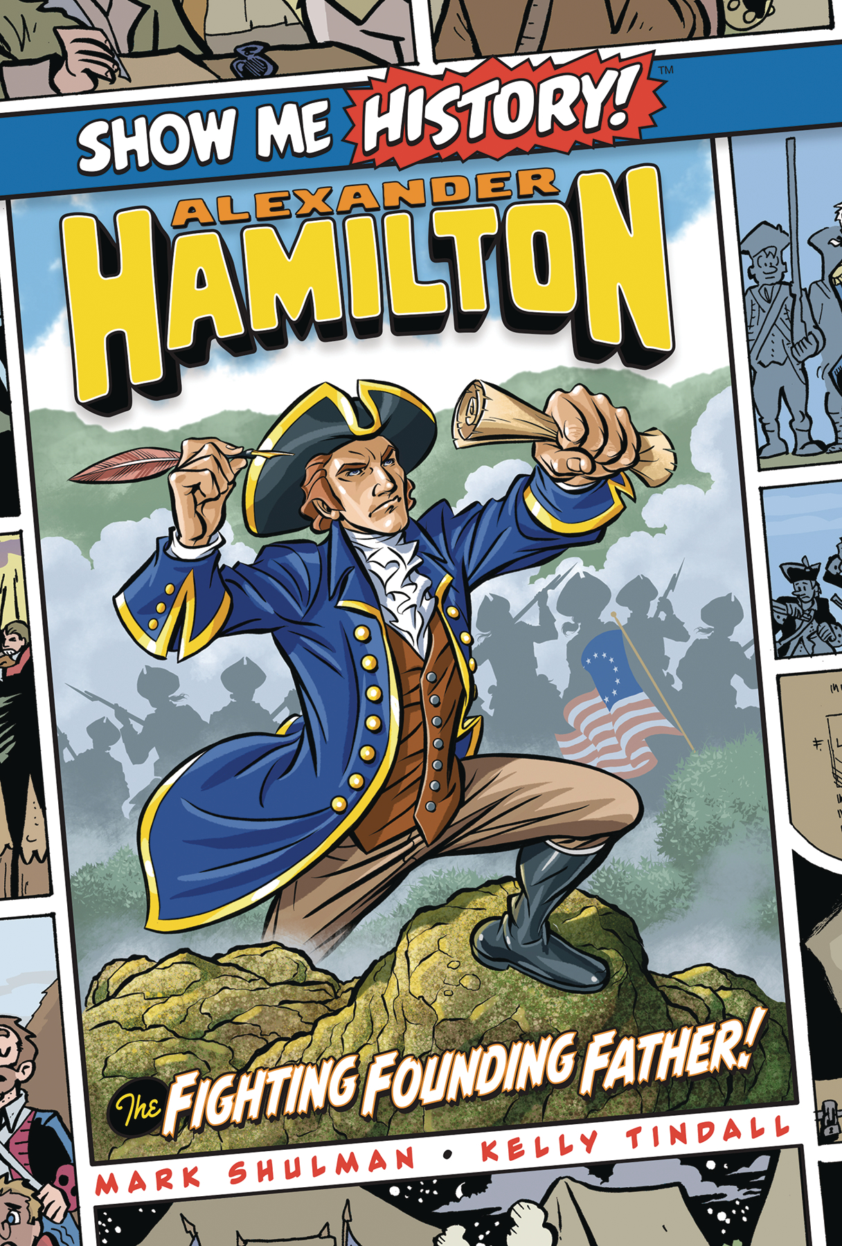 SHOW ME HISTORY GN ALEXANDER HAMILTON FIGHTING FOUNDING FATH