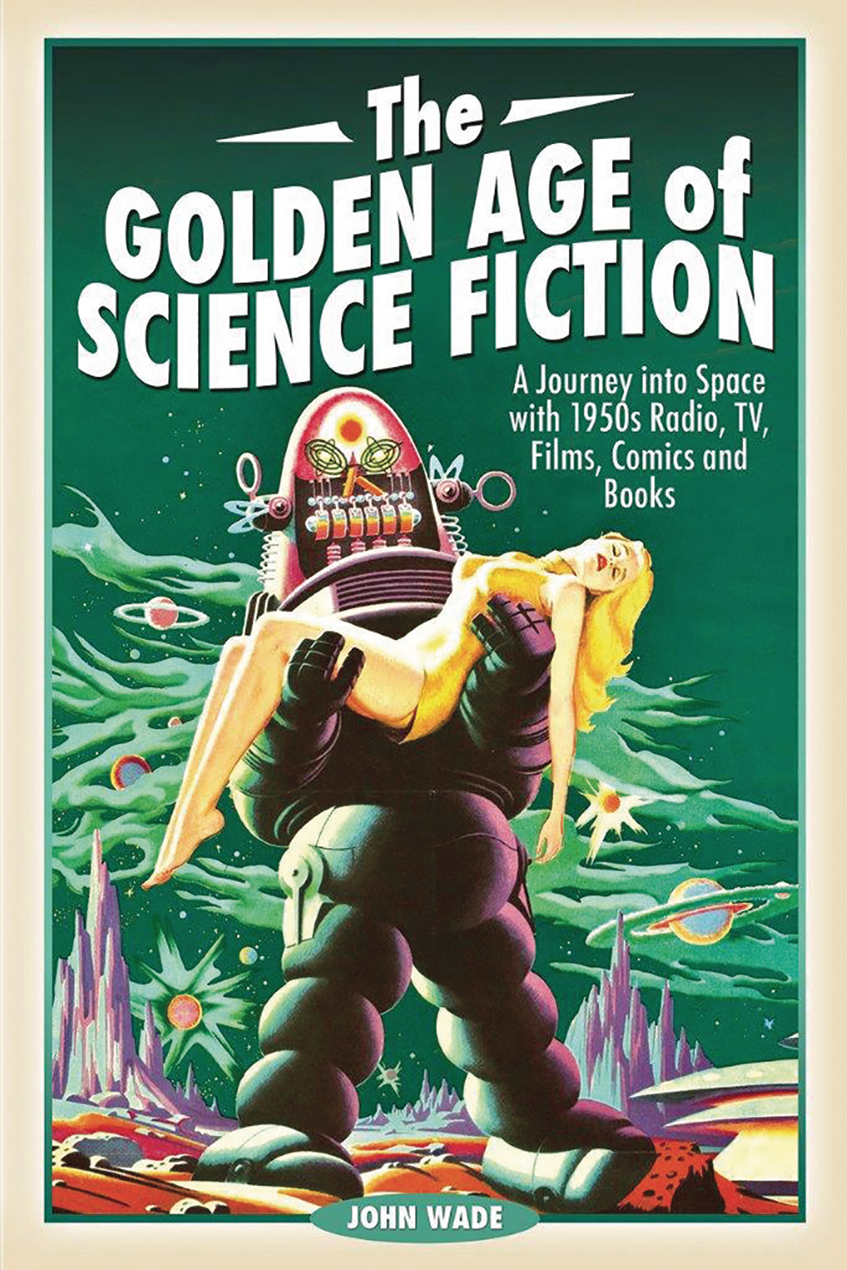 GOLDEN AGE OF SCIENCE FICTION JOURNEY INTO SPACE 1950S HC (C