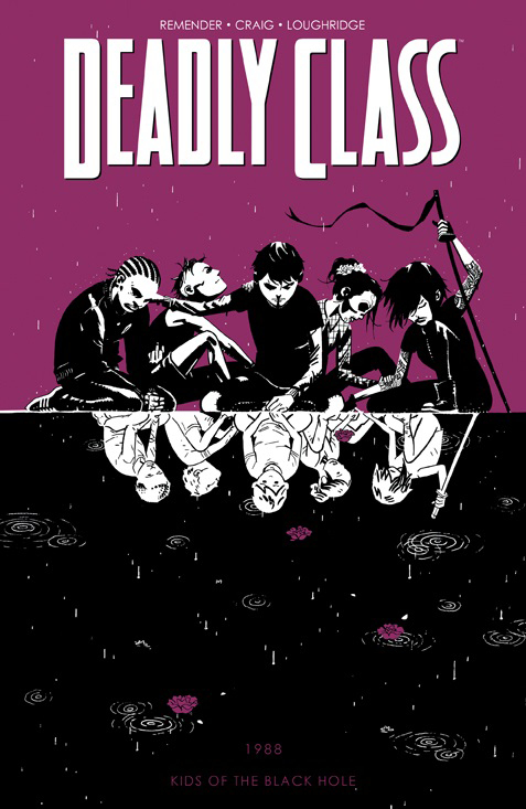 DEADLY CLASS TP VOL 02 KIDS OF THE BLACK HOLE (NEW PTG) (DEC
