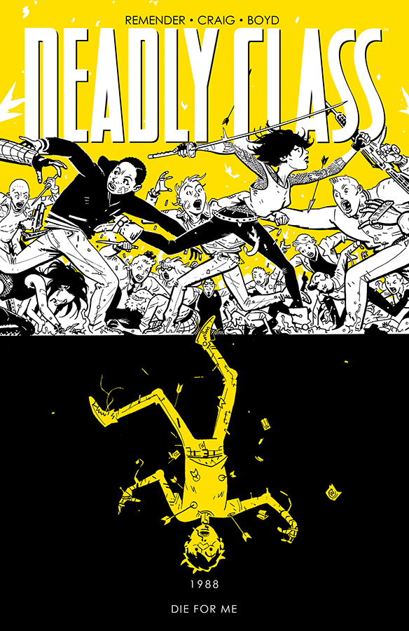 DEADLY CLASS TP VOL 04 DIE FOR ME (NEW PTG) (DEC188893) (MR)