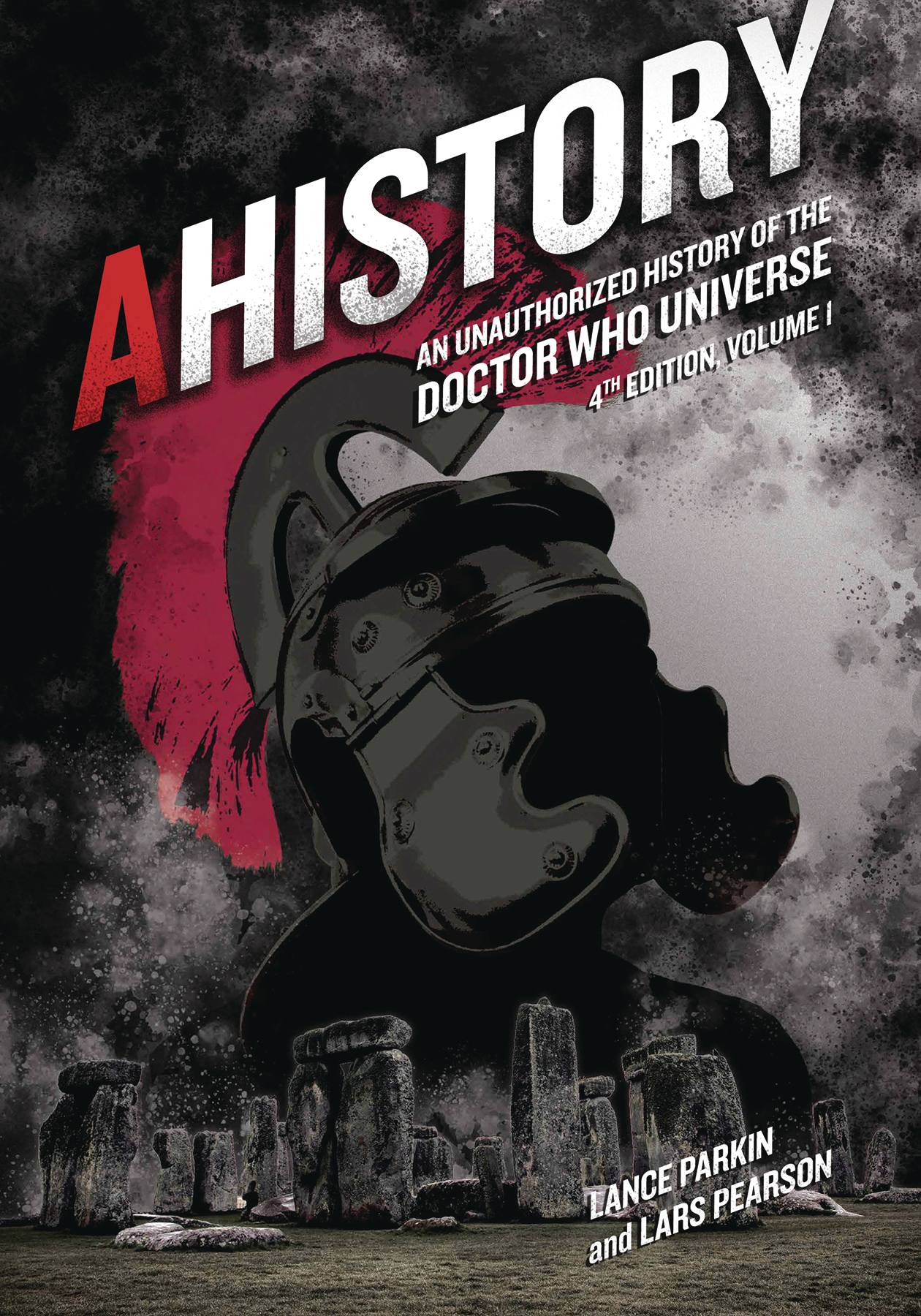 AHISTORY UNAUTH HIST OF DOCTOR WHO UNIVERSE 4TH ED VOL 01 (C