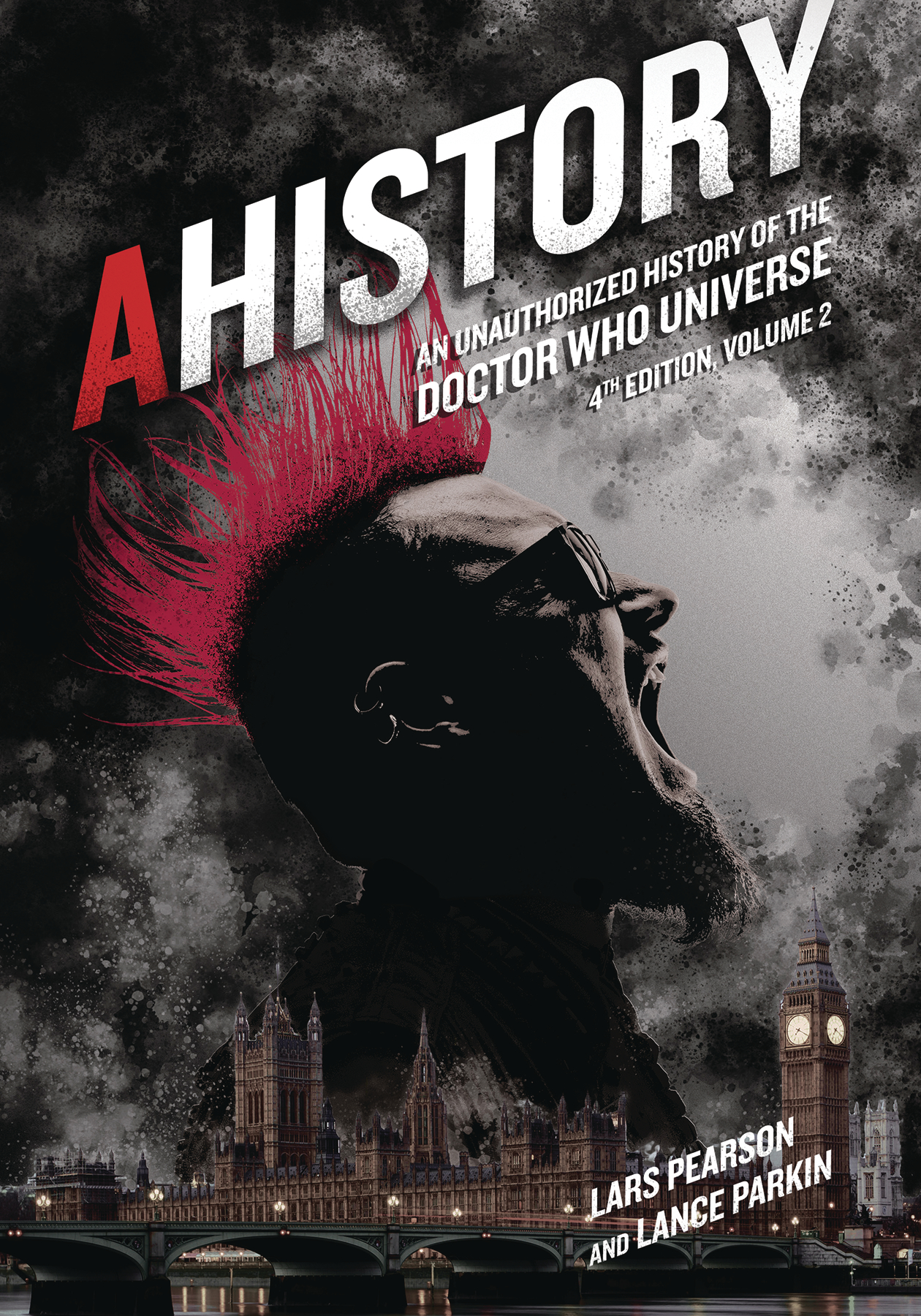 AHISTORY UNAUTH HIST OF DOCTOR WHO UNIVERSE 4TH ED VOL 02 (C