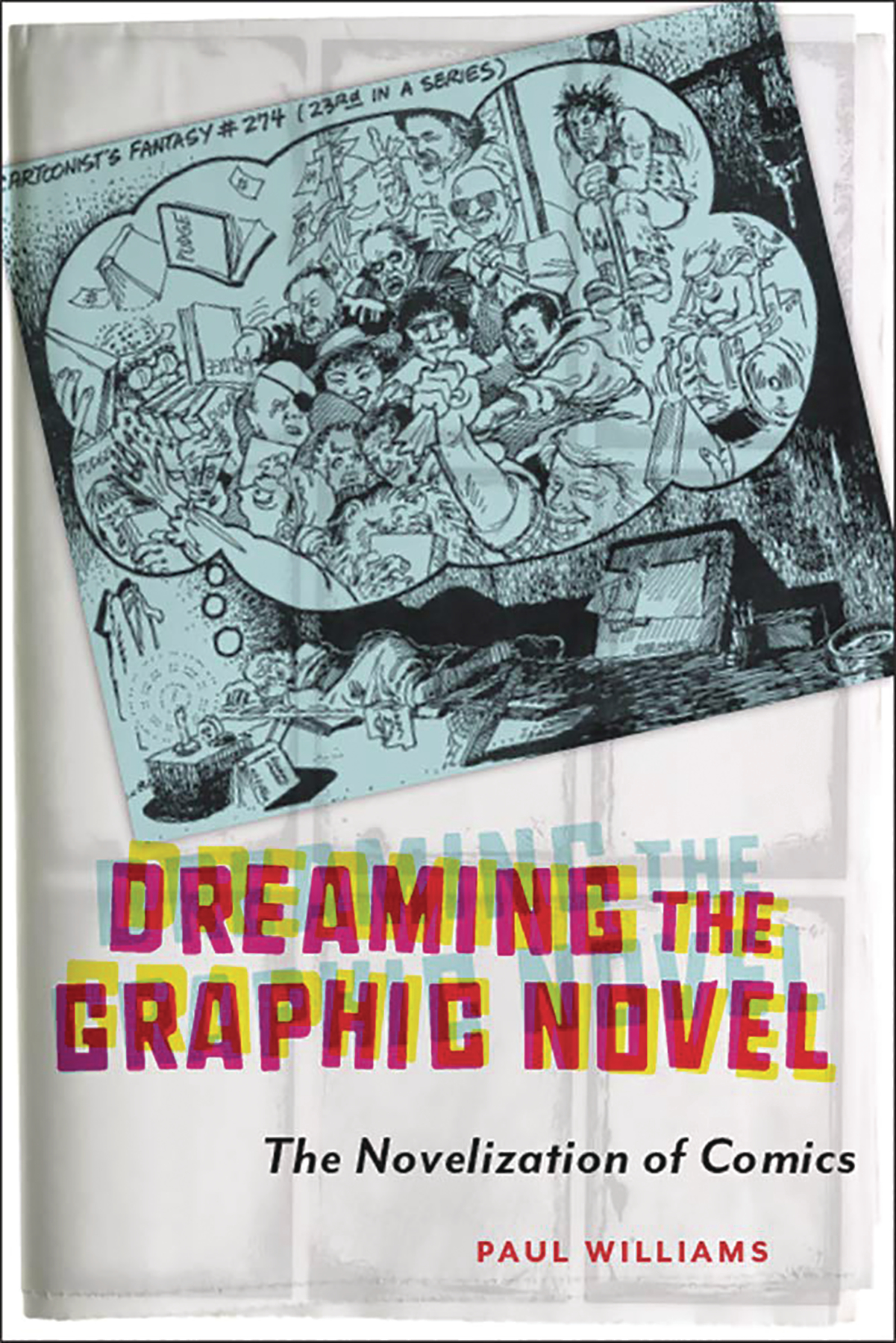 DREAMING THE GRAPHIC NOVEL NOVELIZATION OF COMICS SC