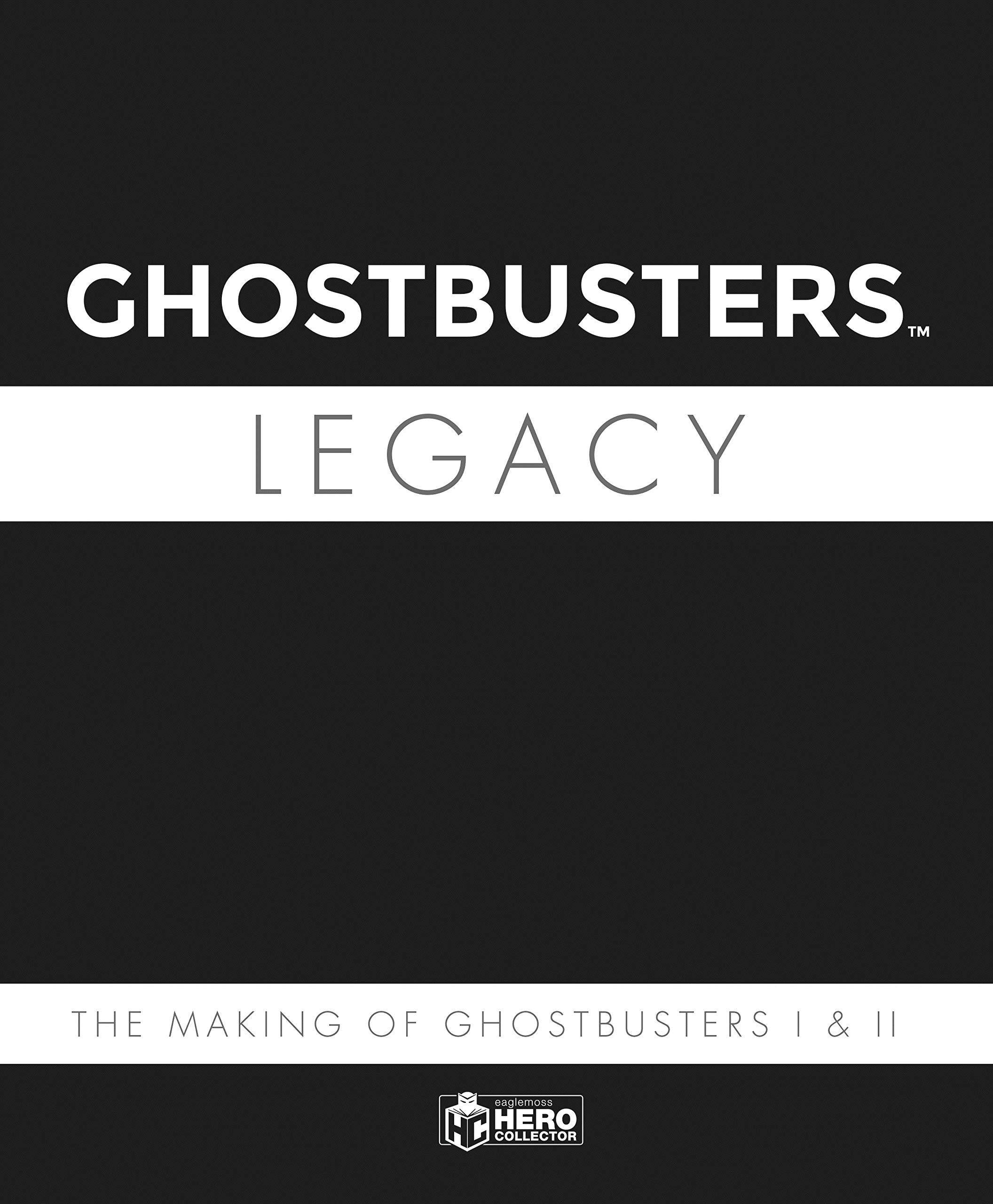 GHOSTBUSTERS LEGACY HC MAKING GHOSTBUSTERS I & II