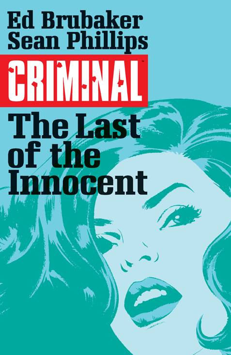 CRIMINAL TP VOL 06 LAST OF THE INNOCENT (MAY150468) (MR)