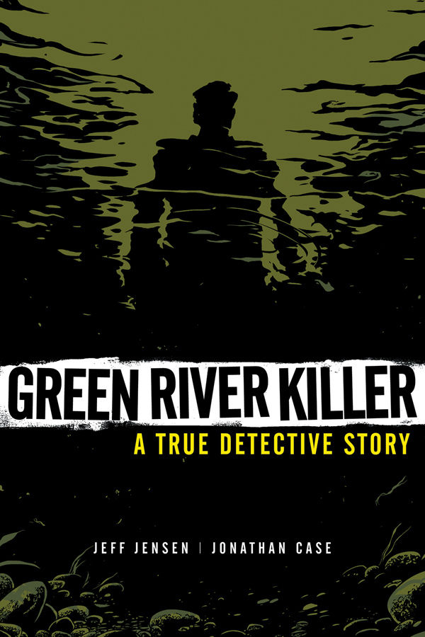 GREEN RIVER KILLER A TRUE DETECTIVE STORY TP