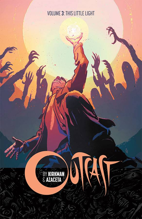 OUTCAST BY KIRKMAN & AZACETA TP VOL 03 LITTLE LIGHT (MR)