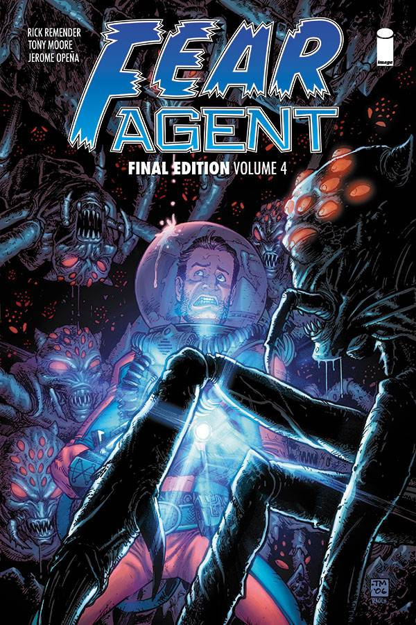FEAR AGENT FINAL ED TP VOL 04 (OCT180078) (MR)