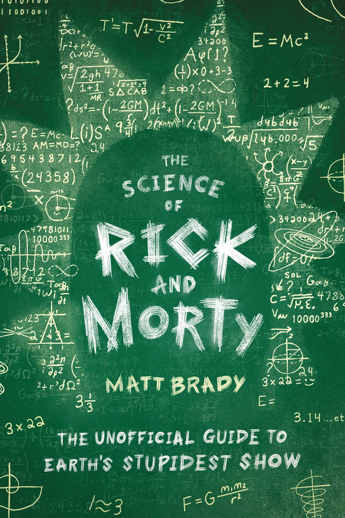 SCIENCE OF RICK & MORTY UNOFF GUIDE EARTHS STUPIDEST SHOW (C