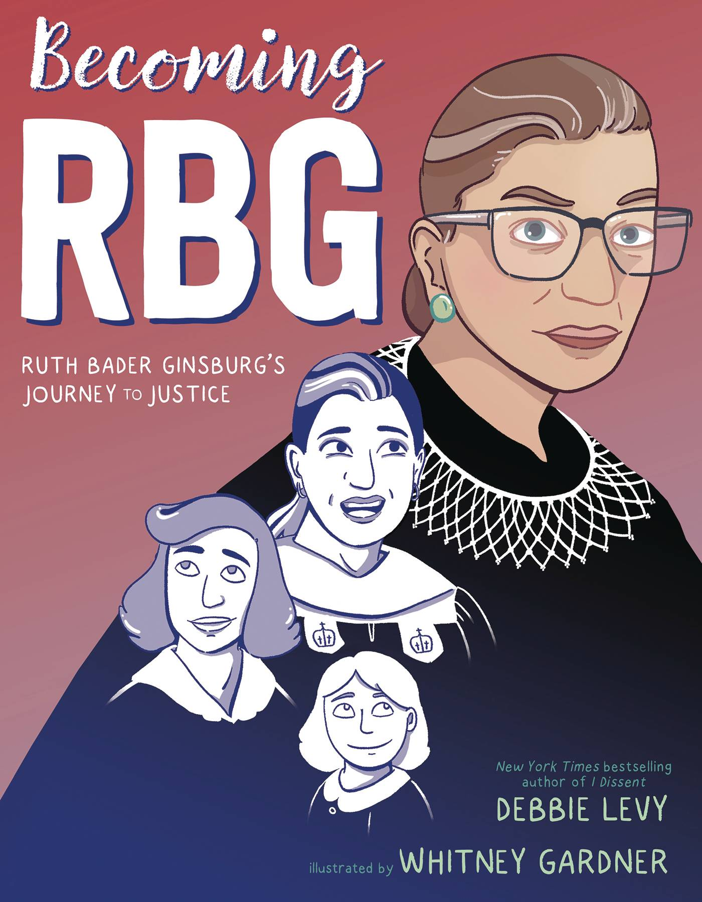 BECOMING RBG RUTH BADER GINSBURGS JOURNEY TO JUSTICE HC GN (