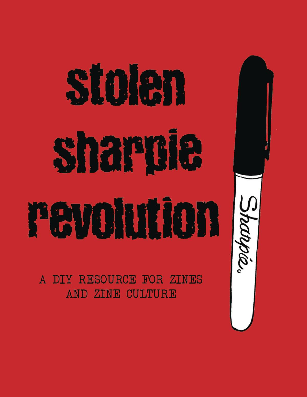 STOLEN SHARPIE REVOLUTION SC DIY RESOURCE ZINES (NEW ED)