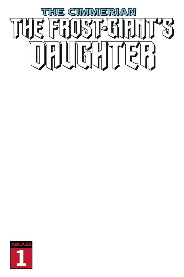 CIMMERIAN FROST GIANTS DAUGHTER #1 BLANK COVER (MR)