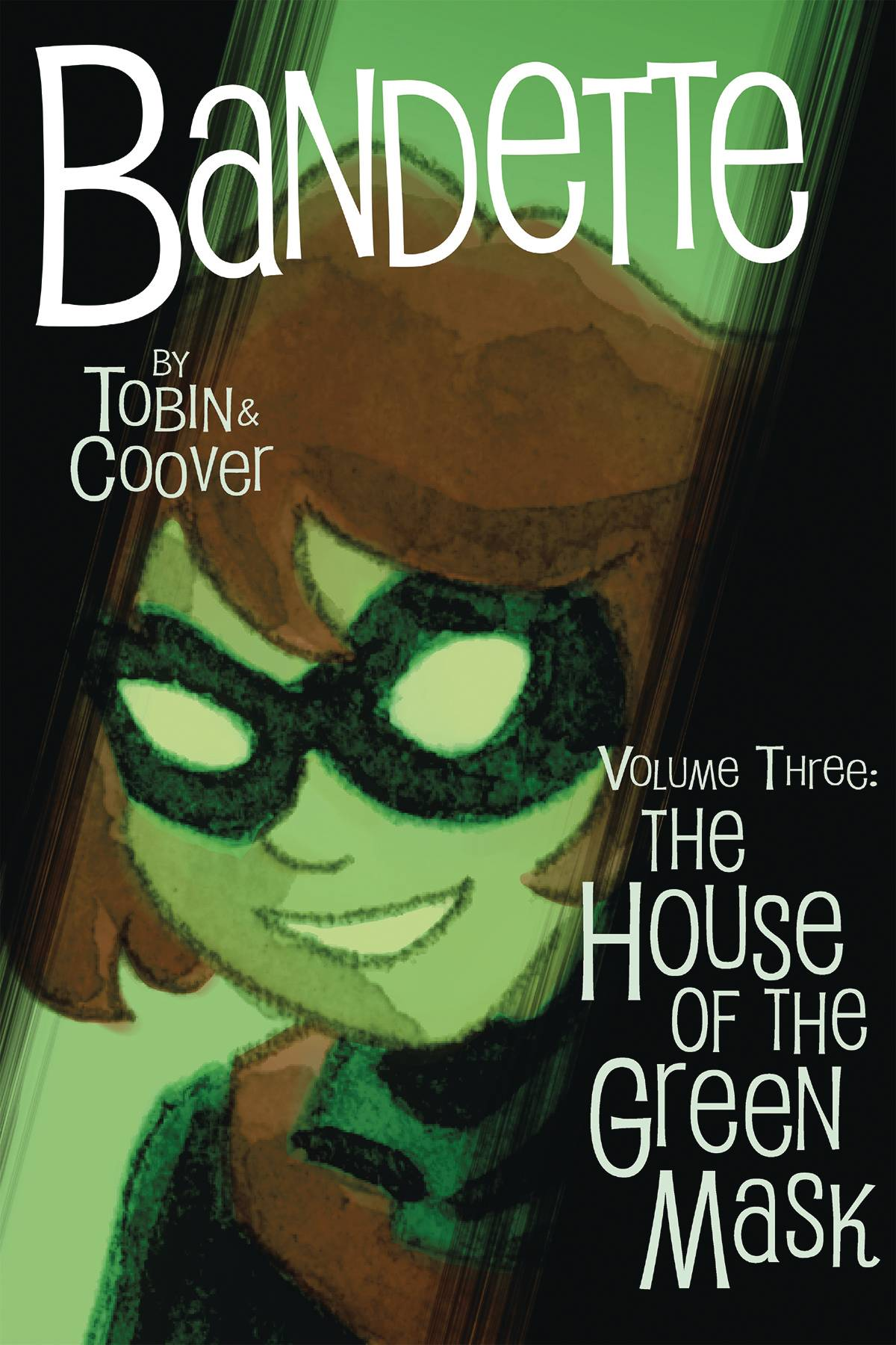BANDETTE TP VOL 03 THE OUSE OF THE GREEN MASK